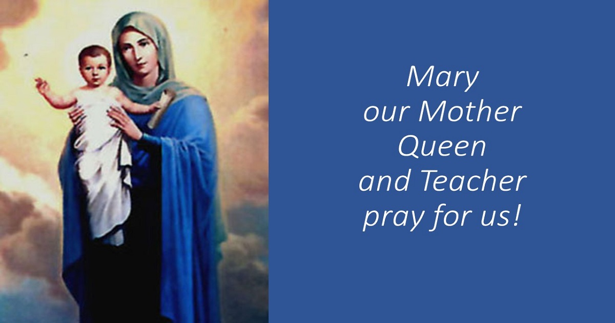 Mary is Mother, Teacher, and Queen